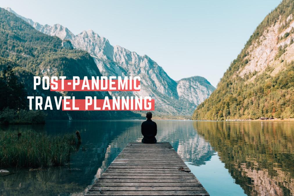 Post-Pandemic Travel Planning: Wanderlust vs. Safety