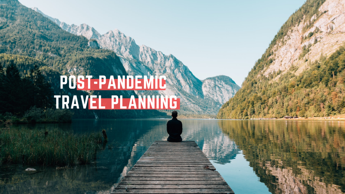 Post-Pandemic Travel Planning: Wanderlust vs. Safety