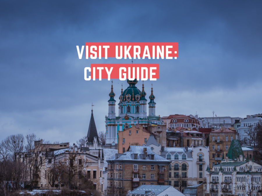 Visit Ukraine: The city guide